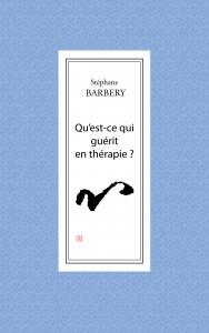Qu'est-ce qui guérit en thérapie